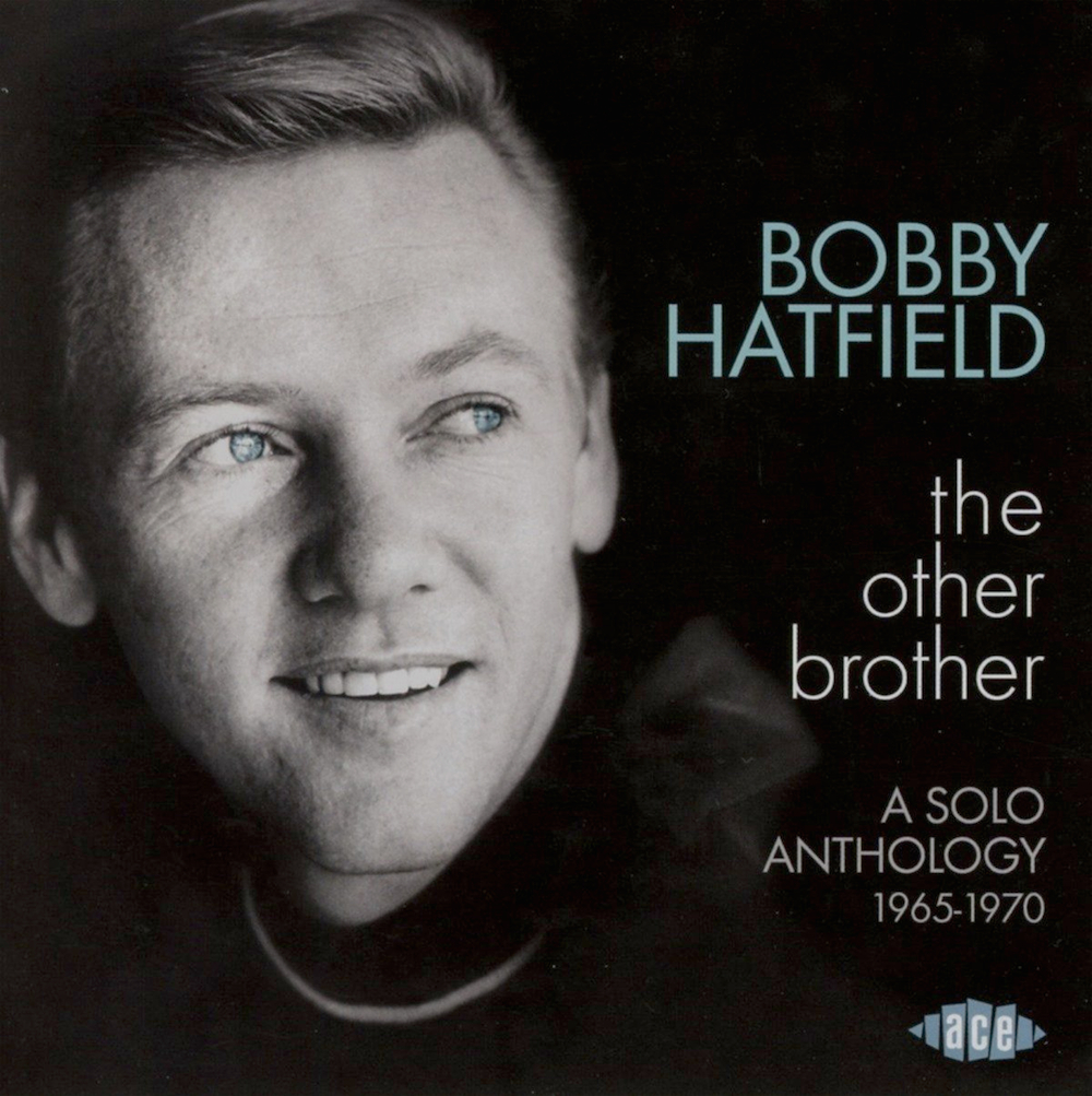 Bobby Hatfield: The Other Brother - A Solo Anthology 1965-1970.